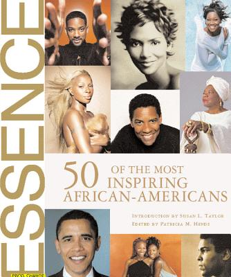 Essence 50 of the Most Inspiring African-Americans - Hinds, Patricia M, and Taylor, Susan L