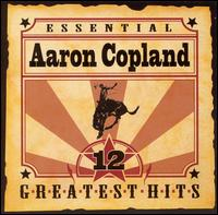 Essential Aaron Copland: 12 Greatest Hits - Academy of St. Martin-in-the-Fields Chamber Ensemble; Gregory Peck; London Sinfonietta; Philip Jones Brass Ensemble