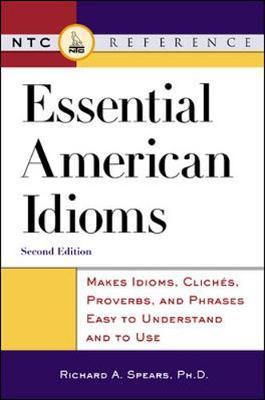 Essential American Idioms - Spears, Richard A, Ph.D.