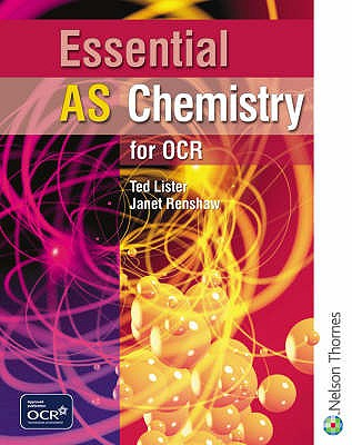 Essential AS Chemistry for OCR Student Book - Lister, Ted, and Renshaw, Janet