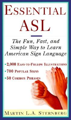 Essential ASL: The Fun, Fast, and Simple Way to Learn American Sign Language - Sternberg, Martin L