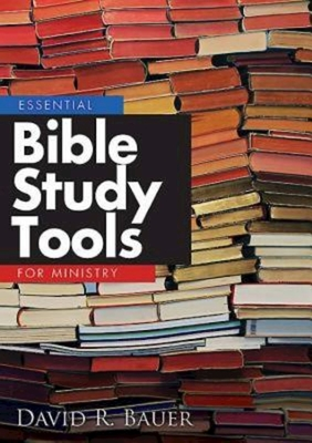 Essential Bible Study Tools for Ministry - Bauer, David R