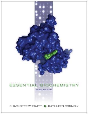 Essential Biochemistry - Pratt, Charlotte W, and Cornely, Kathleen