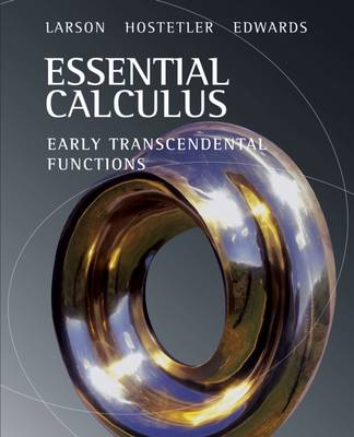 Essential Calculus: Early Transcendental Functions - Larson, Ron, Captain, and Hostetler, Robert, and Edwards, Bruce H