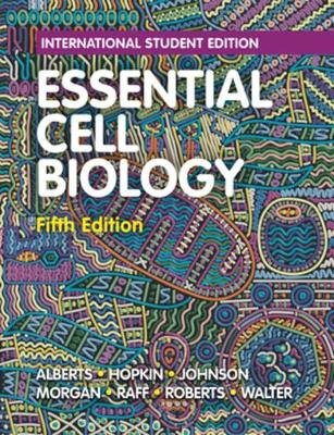 Essential Cell Biology - Alberts, Bruce, and Hopkin, Karen, and Johnson, Alexander D.