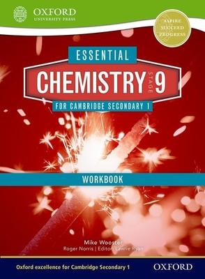 Essential Chemistry for Cambridge Secondary 1 Stage 9 Workbook - Wooster, Mike, and Norris, Roger, and Ryan Books Ltd (Editor)