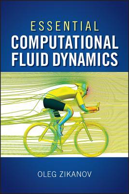 Essential Computational Fluid Dynamics - Zikanov, Oleg