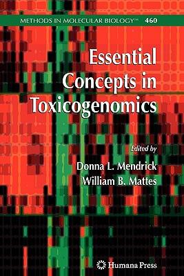 Essential Concepts in Toxicogenomics - Mendrick, Donna L. (Editor), and Mattes, William B. (Editor)