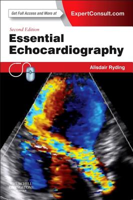 Essential Echocardiography: Expert Consult - Online & Print - Ryding, Alisdair, BSc, MRCP, PhD