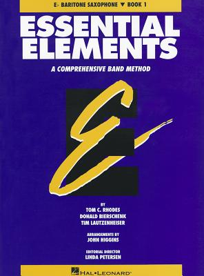 Essential Elements, E-Flat Baritone Saxophone, Book 1: A Comprehensive Band Method - Rhodes, Tom C, and Bierschenk, Donald, and Lautzenheiser, Tim