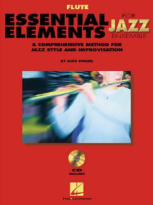 Essential Elements for Jazz Ensemble a Comprehensive Method for Jazz Style and Improvisation - Mike, Steinel