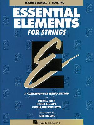 Essential Elements for Strings - Book 2 (Original Series): Teacher Manual - Gillespie, Robert, and Allen, Michael, and Tellejohn Hayes, Pamela