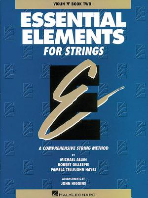 Essential Elements for Strings - Book 2 (Original Series): Violin - Gillespie, Robert, and Tellejohn Hayes, Pamela, and Allen, Michael