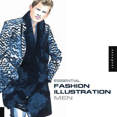 Essential Fashion Illustration: Men - Rockport Publishers (Creator)