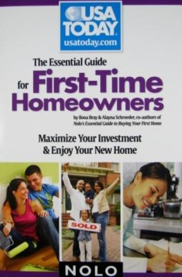 Essential Guide for Firsttime Homeowners: Maximize Your Investment & Enjoy Your New Home - Bray, Ilona M, and Schroeder, Alayna, J.D.