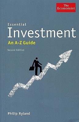 Essential Investment: An A to Z Guide - Ryland, Philip