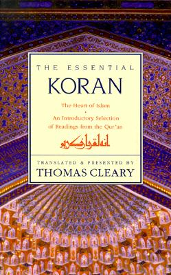 Essential Koran, the PB: The Heart of Islam - An Introductory Selection of Readings from the Quran (Revised) - Cleary, Thomas