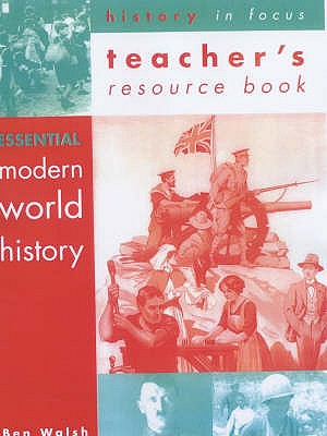 Essential Modern World History: Teachers' Book - Walsh, Ben