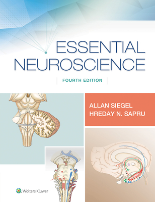 Essential Neuroscience - Siegel, Allan, Dr., PhD, and Sapru, Hreday N, Dr.