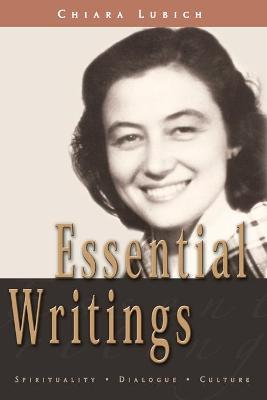 Essential Writings: Spirituality, Dialogue, Culture - Lubich, Chiara, and Vandeleene, Michel (Editor), and Masters, Tom (Editor)