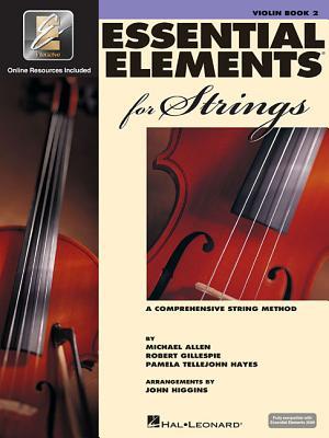 Essentials Elements 2000 for Strings: Violin: Book Two - Allen, Michael; Gillespie, Robert; Hayes, Pamela Tellejohn