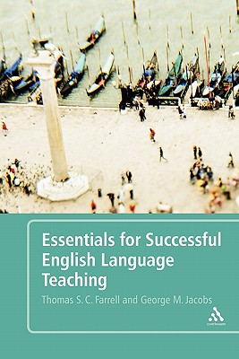 Essentials for Successful English Language Teaching - Farrell, Thomas S C, Professor, and Jacobs, George