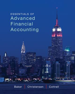 Essentials of Advanced Financial Accounting - Baker, Richard E, and Christensen, Theodore E, and Cottrell, David M