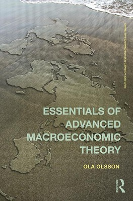 Essentials of Advanced Macroeconomic Theory - Olsson, Ola