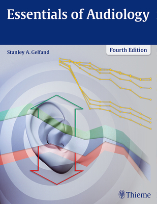 Essentials of Audiology - Gelfand, Stanley A.