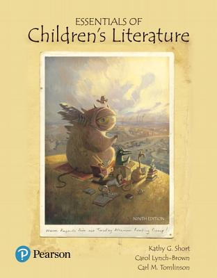 Essentials of Children's Literature - Short, Kathy G, and Lynch-Brown, Carol M, and Tomlinson, Carl M