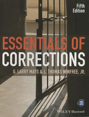 Essentials of Corrections - Mays, G. Larry, and Winfree, L. Thomas, Jr.