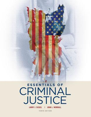Essentials of Criminal Justice - Siegel, Larry, and Worrall, John