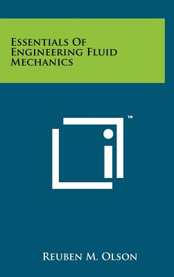 Essentials of Engineering Fluid Mechanics - Olson, Reuben M