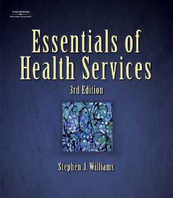 Essentials of Health Services - Williams, Stephen J