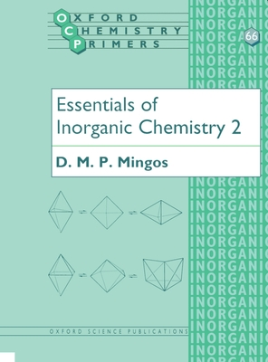 Essentials of Inorganic Chemistry 2 - Mingos, D M P