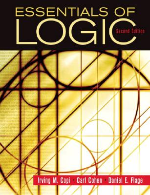 Essentials of Logic - Copi, Irving M, and Cohen, Carl, Professor, and Flage, Daniel E