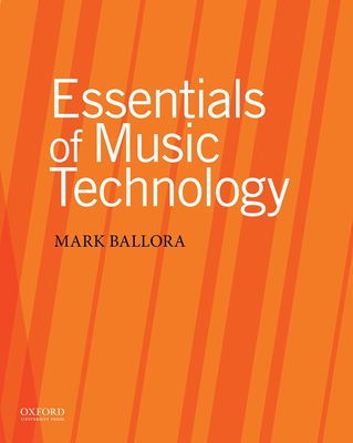 Essentials of Music Technology - Ballora, Mark