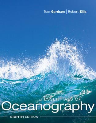 Essentials of Oceanography - Garrison, Tom S, and Ellis, Robert