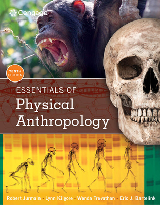 Essentials of Physical Anthropology - Jurmain, Robert, and Kilgore, Lynn, and Trevathan, Wenda