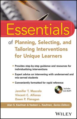 Essentials of Planning, Selecting, and Tailoring Interventions for Unique Learners - Mascolo, Jennifer T, and Alfonso, Vincent C, and Flanagan, Dawn P