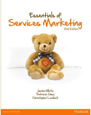 Essentials of Services Marketing - Lovelock, Christopher H., and Wirtz, Jochen, and Chew, Patricia