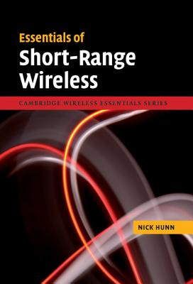 Essentials of Short-Range Wireless - Hunn, Nick