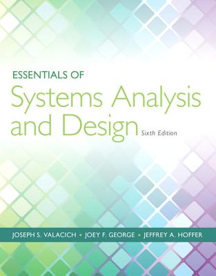 Essentials of Systems Analysis and Design - Valacich, Joseph, and George, Joey
