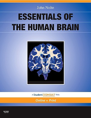 Essentials of the Human Brain - Nolte, John