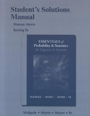 Essentials Probability & Statistics for Engineers & Scientists: Student's Solutions Manual - Ye, Keying