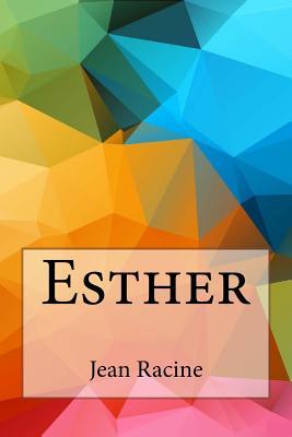 Esther - Racine, Jean Baptiste