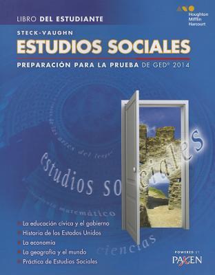 Estudios Sociales (Libro del Estudiante): Test Prep 2014 GED - Steck-Vaughn Company (Prepared for publication by)