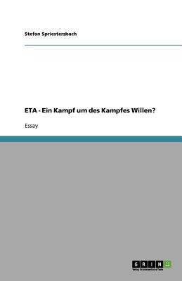 Eta - Ein Kampf Um Des Kampfes Willen? - Spriestersbach, Stefan