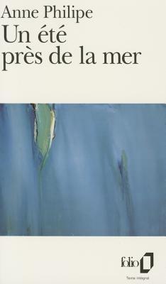 Ete Pres de La Mer - Philipe, Anne