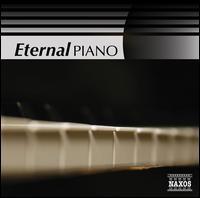 Eternal Piano - Aurora Duo; Bernd Glemser (piano); Einar Steen-Nøkleberg (piano); Idil Biret (piano); Janos Sebestyen (piano);...
